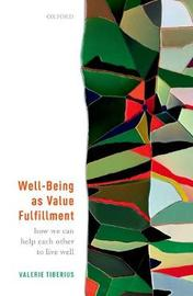Well-Being as Value Fulfillment by Valerie Tiberius