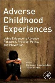 Adverse Childhood Experiences by Gordon J.G. Asmundson