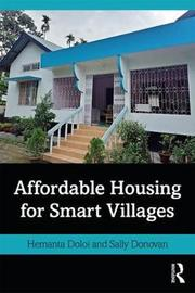 Affordable Housing for Smart Villages by Hemanta Doloi