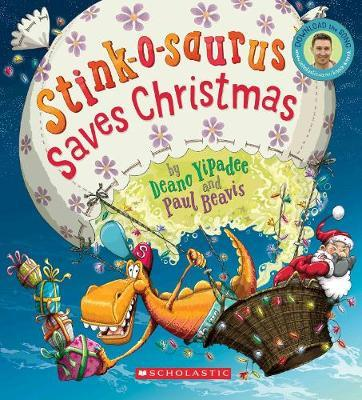 Stink-O-Saurus Saves Christmas by Deano Yipadee