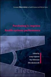 Purchasing to Improve Health Systems Performance by Josep Figueras