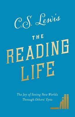 The Reading Life by C.S Lewis