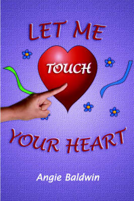 Let Me Touch Your Heart by Angie Baldwin image