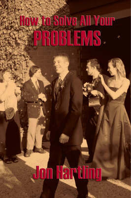 How to Solve All Your Problems by Jon Hartling image