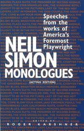 Neil Simon Monologues: Speeches from the Works of America's Foremost Playwright: Acting Edition by Neil Simon