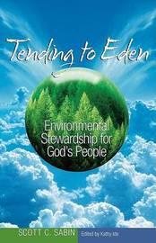 Tending to Eden by Scott C Sabin image