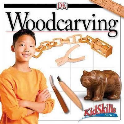 Woodcarving: Kidskills by DK Publishing image