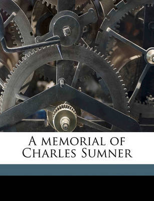 A Memorial of Charles Sumner by Boston Boston image