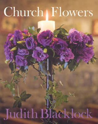 Church Flowers by Judith Blacklock