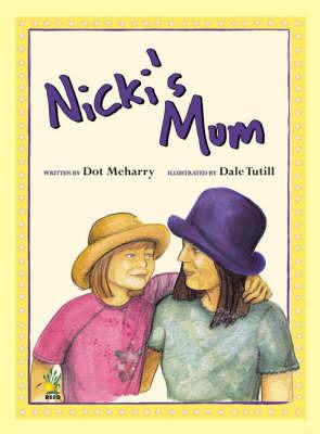 Nicki's Mum by Dot Meharry