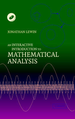An Interactive Introduction to Mathematical Analysis Hardback with CD-ROM by Jonathan W. Lewin