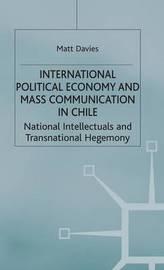 International Political Economy and Mass Communication in Chile by Matt Davies image