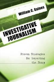 Investigative Journalism by William C. Gaines image