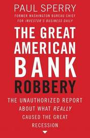 The Great American Bank Robbery by Paul Sperry image