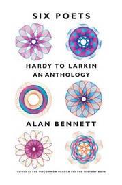 Six Poets by Alan Bennett