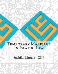 Temporary Marriage in Islamic Law by Sachiko Murata - Xkp image