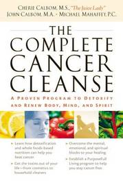 The Complete Cancer Cleanse by Cherie Calbom