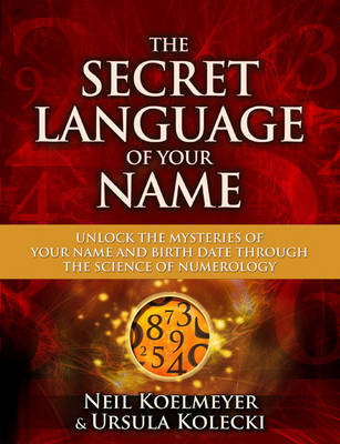 The Secret Language of Your Name by Neil Koelmeyer