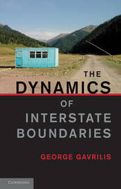 The Dynamics of Interstate Boundaries by George Gavrilis