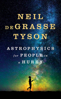 Astrophysics for People in a Hurry by Neil deGrasse Tyson image