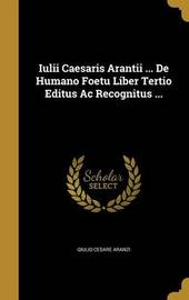 Iulii Caesaris Arantii ... de Humano Foetu Liber Tertio Editus AC Recognitus ... image