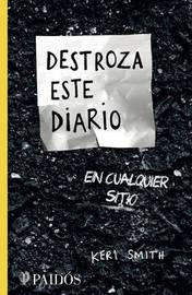 Destroza Este Diario En Cualquier Sitio by Keri Smith