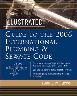 Illustrated Guide to the 2006 International Plumbing and Sewage Codes by Terry L. Patterson image
