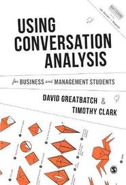 Using Conversation Analysis for Business and Management Students by David Greatbatch
