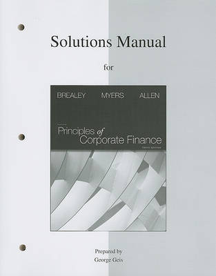 Solutions Manual to Accompany Principles of Corporate Finance by Richard A Brealey image