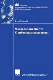 Menschenorientiertes Krankenhausmanagement by Andre Kleinfeld