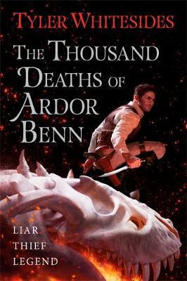 The Thousand Deaths of Ardor Benn by Tyler Whitesides image
