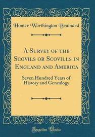 A Survey of the Scovils or Scovills in England and America by Homer Worthington Brainard image