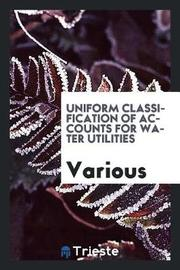 Uniform Classification of Accounts for Water Utilities by Various ~ image