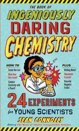 The Book of Ingeniously Daring Chemistry by Sean Connolly image