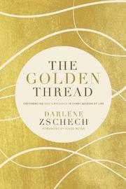 The Golden Thread by Darlene Zschech image