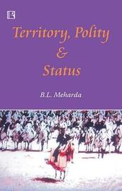 Territory, Polity and Status by B.L. Meharda image