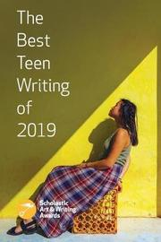 The Best Teen Writing of 2019 by Scholastic Awards image