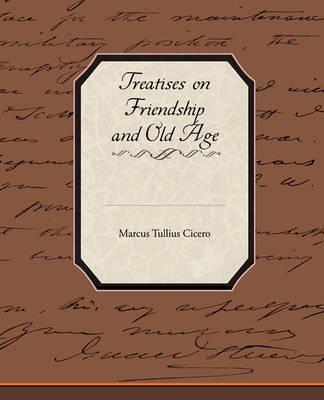 Treatises on Friendship and Old Age by Marcus Tullius Cicero image
