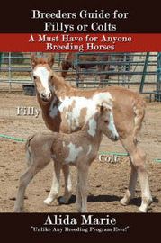 Breeders Guide for Fillys or Colts by Alida Marie