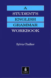 A Student's English Grammar Workbook by Sylvia Chalker image