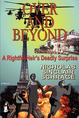 Over and Beyond: A Rightful Heir's Deadly Surprise by Nicholas Sinclair Schrage image