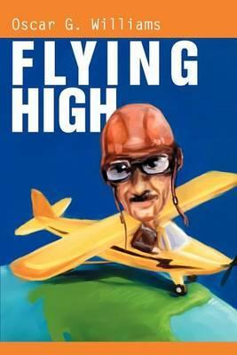 Flying High by Oscar G. Williams