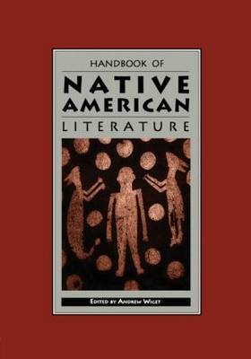 Handbook of Native American Literature by Andrew Wiget