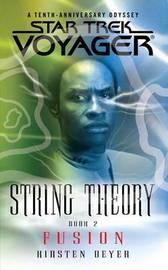 Star Trek: Voyager: String Theory #2: Fusion by Kirsten Beyer