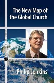 The New Map of the Global Church by Philip Jenkins