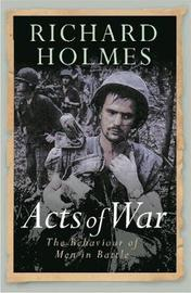 Acts of War by Richard Holmes