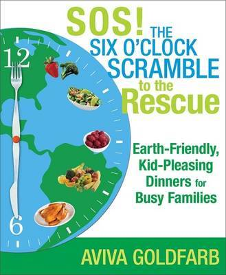 SOS! The Six O'Clock Scramble to the Rescue by Aviva Goldfarb image