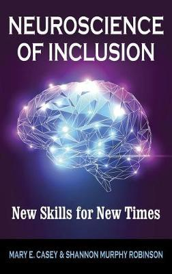 Neuroscience of Inclusion by Mary E. Casey image