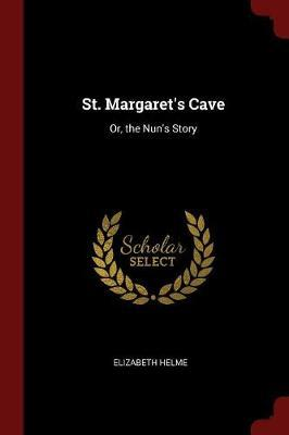 St. Margaret's Cave by Elizabeth Helme