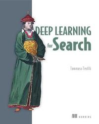 Deep Learning for Search by Tommaso Teofili
